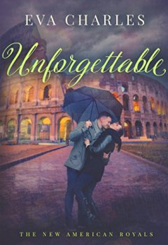 Livres Couvertures de Unforgettable (The New American Royals) (English Edition)