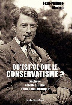 Livres Couvertures de Qu'est-ce que le conservatisme ?: Histoire intellectuelle d'une idée politique