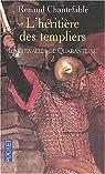 L'héritière des templiers, tome 2 : Le chevalier de Quaranteine