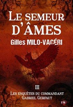 Livres Couvertures de Le Semeur d'âmes: Les enquêtes du commandant Gabriel Gerfaut Tome 3