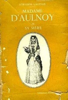 Livres Couvertures de Madame d'aulnoy et sa mère.