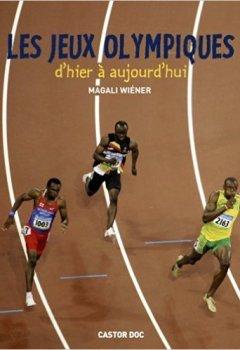 Livres Couvertures de Les Jeux olympiques d'hier à aujourd'hui de Magali Wiéner ( 16 juin 2012 )