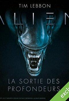 Livres Couvertures de Alien : La sortie des profondeurs - Série complète