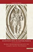 Wohnen wie in Katakomben: Kleine Museumsgeschichte des Campo Santo Teutonico
