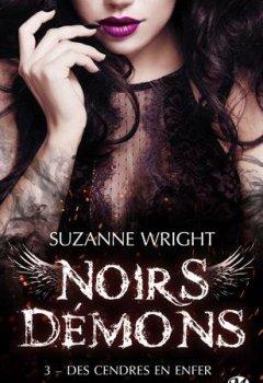 Suzanne Wright - Noirs démons, T3 : Des cendres en enfer 2019