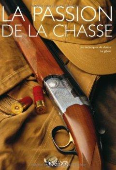 Livres Couvertures de La passion de la chasse Coffret 2 volumes : La chasse ; Le gibier et les techniques de chasse