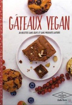Livres Couvertures de Gâteaux vegan: 30 desserts naturellement bons