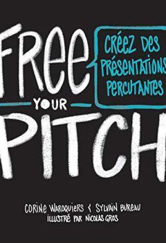 Livres Couvertures de Free Your Pitch : Créez Des Présentations Percutantes