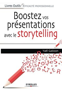 Livres Couvertures de Boostez vos présentations avec le storytelling