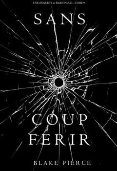 Livres Couvertures de Sans Coup Ferir (Une enquête de Riley Paige — Tome 9)