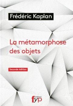 Livres Couvertures de La métamorphose des objets (2nd édition)