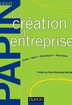 Livres Couvertures de La création d'entreprise : Création, reprise, développement (Hors collection)