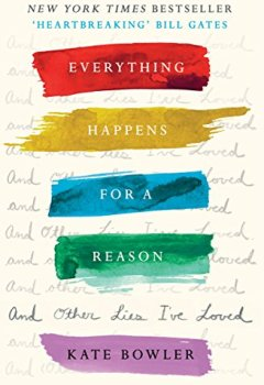 Livres Couvertures de Everything Happens For A Reason And Other Lies I've Loved