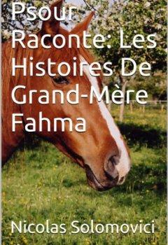 Livres Couvertures de Psour Raconte: Les Histoires De Grand-Mère Fahma. LivreI.