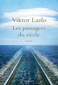 Livres Couvertures de Les passagers du siècle: roman
