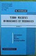 Turbo-machines hydrauliques et thermiques (Collection du Conservatoire national des arts et métiers)