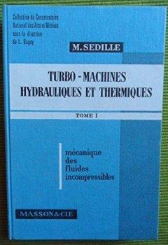 Livres Couvertures de Turbo-machines hydrauliques et thermiques (Collection du Conservatoire national des arts et métiers)