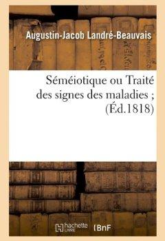Livres Couvertures de Séméiotique ou Traité des signes des maladies (Éd.1818)