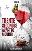 Trente secondes avant de mourir