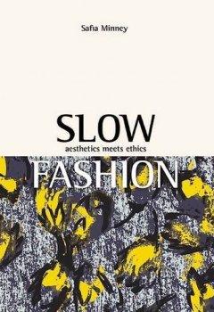 Livres Couvertures de Slow Fashion: Aesthetics Meets Ethics