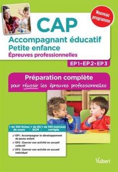 Livres Couvertures de CAP Accompagnant éducatif petite enfance - Épreuves professionnelles - Préparation complète pour réussir les EP1, EP2 et EP3 - Conforme à la réforme
