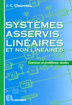 Livres Couvertures de Systèmes asservis linéaires et non linéaires : Exercices et problèmes résolus