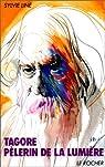 Tagore, pèlerin de la lumière