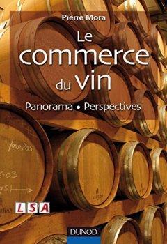 Livres Couvertures de Le commerce du vin - Panorama - Perspectives