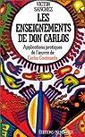 Les enseignements de Don Carlos : Applications pratiques de l'oeuvre de Carlos Castaneda