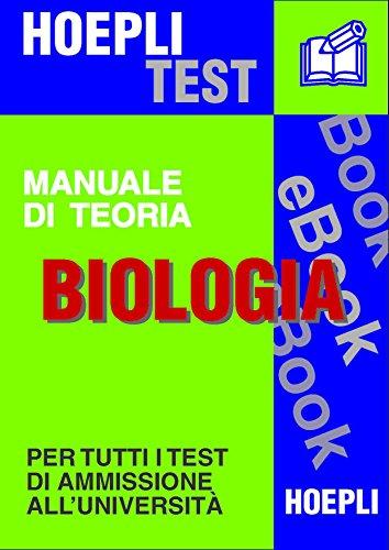 BIOLOGIA - Manuale di teoria: Per tutti i test di ammissione all'università