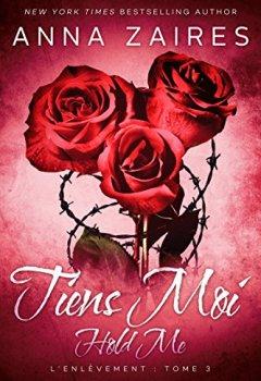 Livres Couvertures de Hold Me - Tiens Moi (L'Enlèvement t. 3)