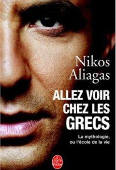 Livres Couvertures de Allez voir chez les Grecs : La mythologie ou l'école de la vie