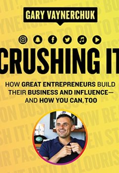 Livres Couvertures de Crushing It!: How Great Entrepreneurs Build Their Business and Influence-and How You Can, Too