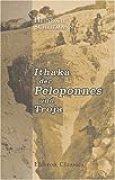 Ithaka der Peloponnes und Troja: Archäologische Forschungen