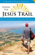 Hiking the Jesus Trail: And Other Biblical Walks in the Galilee