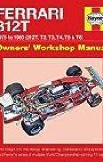 Haynes Ferrari 312T 1975 to 1980 (312T, T2, T3, T4, T5 & T6) Owners' Workshop Manual: 1975 to 1980 - 312t, T2, T3, T4, T5 & T6