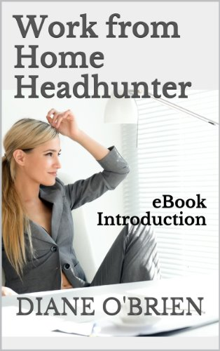 Work from Home Headhunter: eBOOK INTRODUCTION