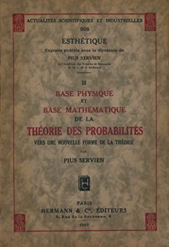 Livres Couvertures de Base physique et base mathématique de la théorie des probabilités : Vers une nouvelle forme de la théorie - Edition originale