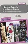 Histoire des arts et arts plastiques - Cycle 3 (+ CD-Rom)