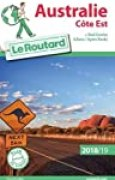 Guide du Routard Australie côte Est 2018/19: Côte Est + Red Centre (Uluru/Ayers Rock)