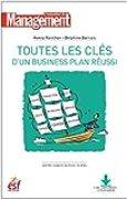 Toutes les clés d'un business plan réussi - Nouvelle édition