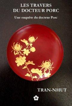 Livres Couvertures de Les Travers du docteur Porc (Une enquête du mandarin Tân t. 6)