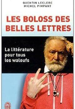 Livres Couvertures de Les Boloss des belles lettres: La littérature pour tous les waloufs