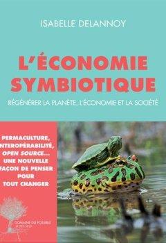 Livres Couvertures de L'économie symbiotique : Régénérer la planète, l'économie et la société