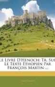 Livres Couvertures de Le Livre D'Henoch: Tr. Sur Le Texte Ethopien Par Francois Martin ...