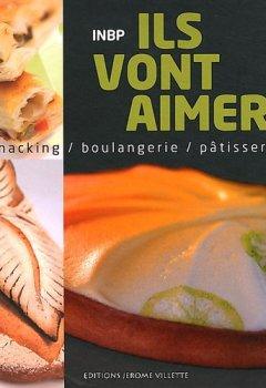 Livres Couvertures de Ils vont aimer ! : Boulangerie / snacking / pâtisserie