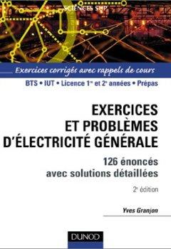 Livres Couvertures de Exercices et problèmes d'électricité générale : 120 énoncés avec solutions détaillées et rappels de cours