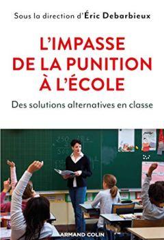 Livres Couvertures de L'impasse de la punition à l'école - Des solutions alternatives en classe