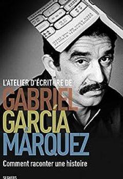 Livres Couvertures de L'Atelier d'écriture de Gabriel García Márquez