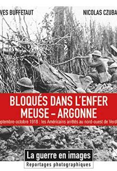 Livres Couvertures de Bloqués dans l'enfer Meuse-Argonne: Septembre-octobre 1918 : les Américains arrêtés au nord-ouest de Verdun